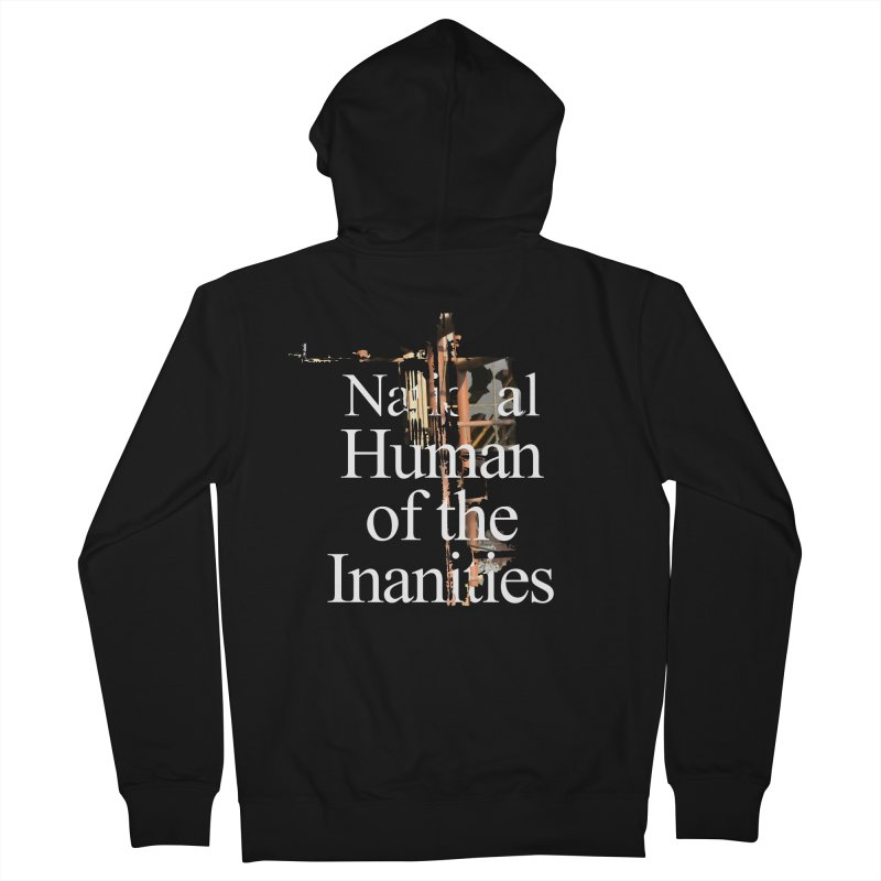 National Human of the Inanities Women's French Terry Zip-Up Hoody by Irresponsible People Black T-Shirts