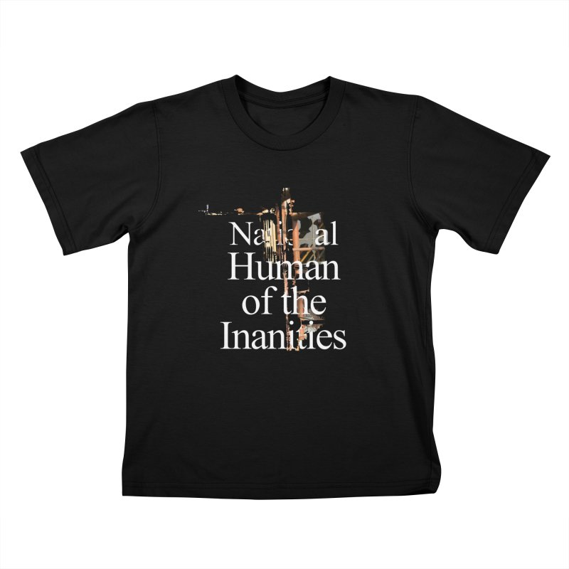 National Human of the Inanities Kids T-Shirt by Irresponsible People Black T-Shirts