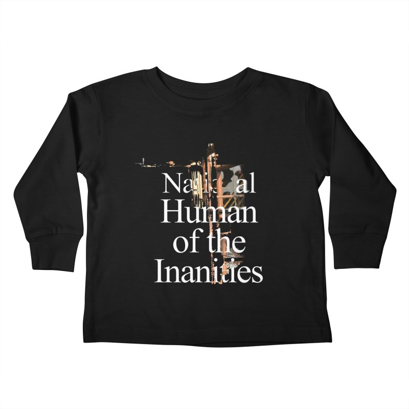 National Human of the Inanities Kids Toddler Longsleeve T-Shirt by Irresponsible People Black T-Shirts