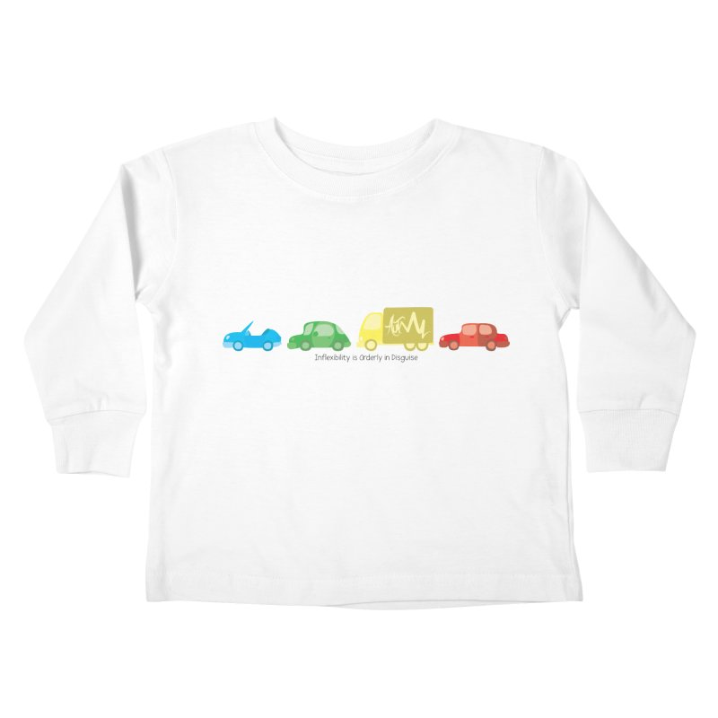 Inflexibility is Orderly in Disguise - Autisme Kids Toddler Longsleeve T-Shirt by Ismewayoflife
