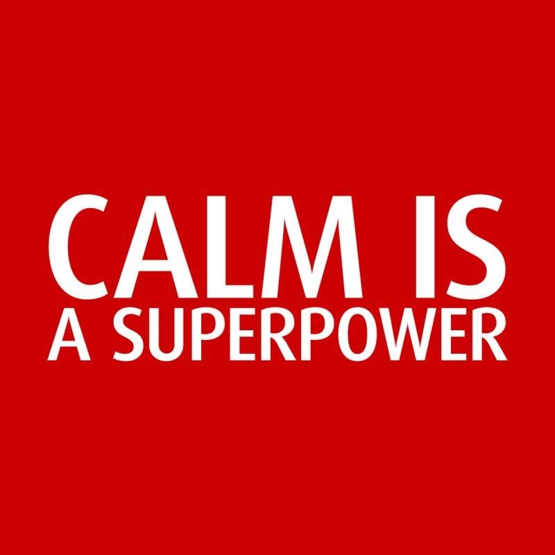 Calm Is A Superpower Men's T-Shirt by J3's Artist Shop