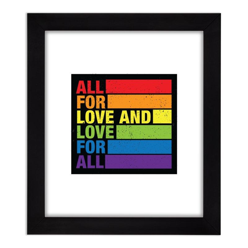 Love For All Home Framed Fine Art Print by J3's Artist Shop