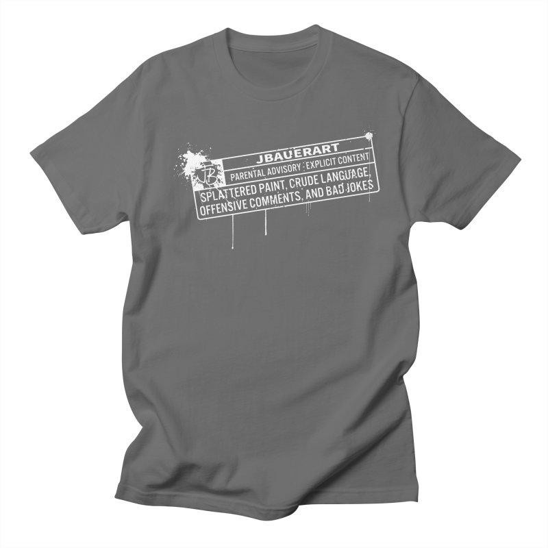 JBauerart Parental Advisory Men's T-Shirt by JBauerart's Artist Shop