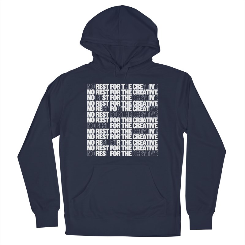 No Rest For The Creative (White) Women's Pullover Hoody by JBauerart's Artist Shop