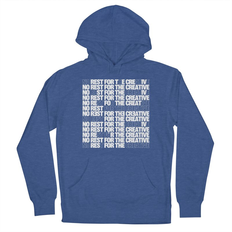 No Rest For The Creative (White) Men's Pullover Hoody by JBauerart's Artist Shop