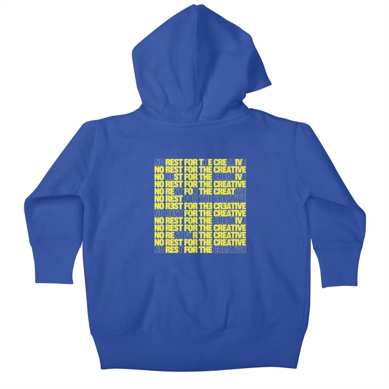 No Rest For The Creative (Yellow) Kids Baby Zip-Up Hoody by JBauerart's Artist Shop
