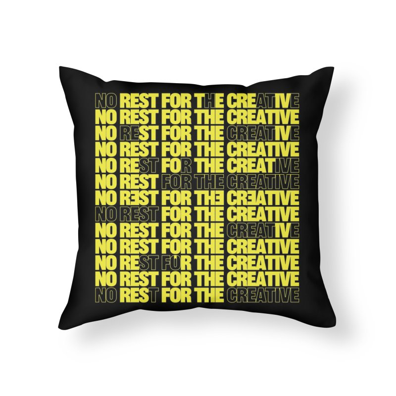 No Rest For The Creative (Yellow) Home Throw Pillow by JBauerart's Artist Shop