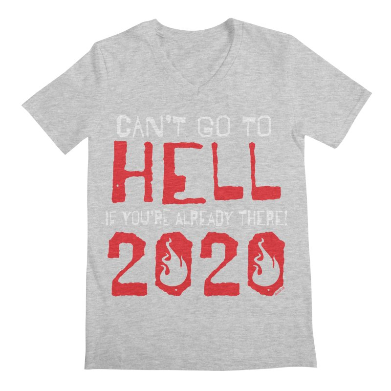 Can't Go To Hell 2020 Men's V-Neck by JBauerart's Artist Shop