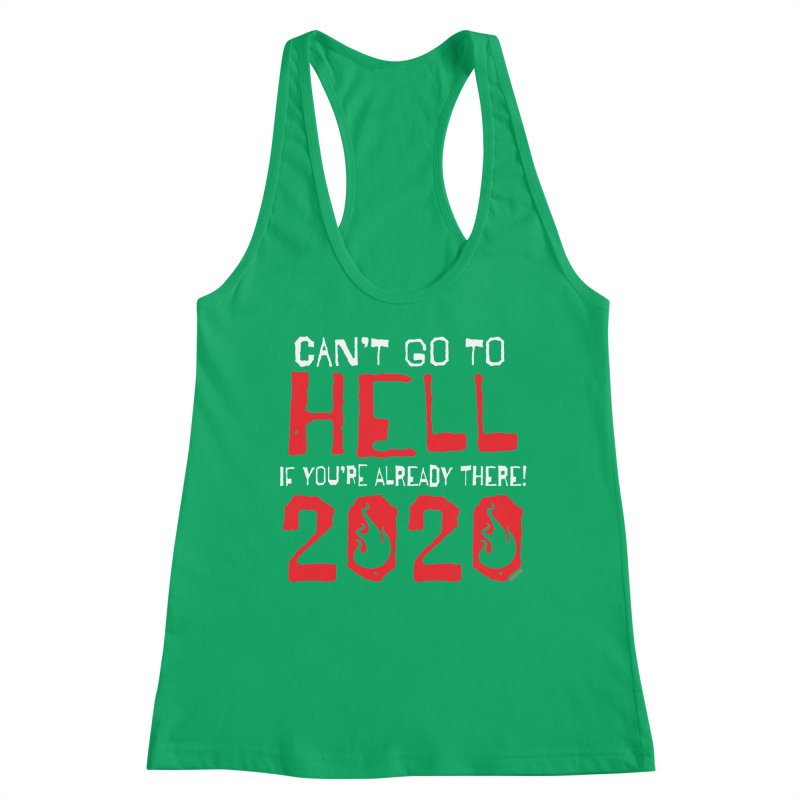 Can't Go To Hell 2020 Women's Tank by JBauerart's Artist Shop