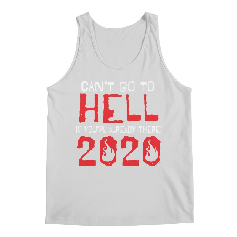 Can't Go To Hell 2020 Men's Tank by JBauerart's Artist Shop