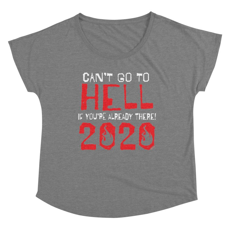 Can't Go To Hell 2020 Women's Scoop Neck by JBauerart's Artist Shop