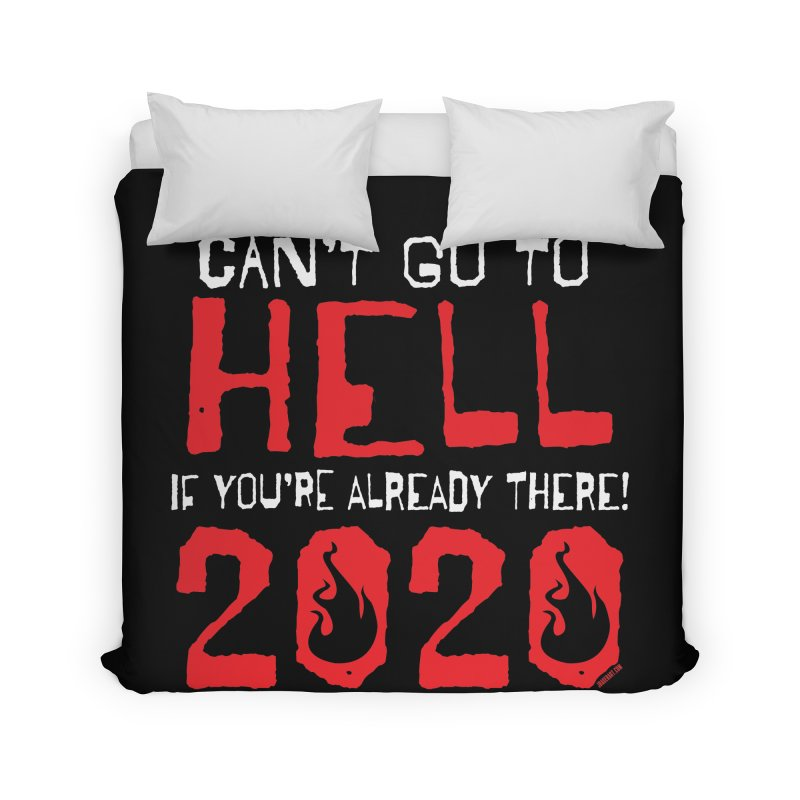 Can't Go To Hell 2020 Home Duvet by JBauerart's Artist Shop