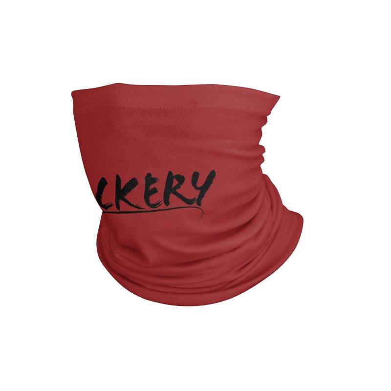 FUCKERY (Black Text) Accessories Neck Gaiter by JBauerart's Artist Shop