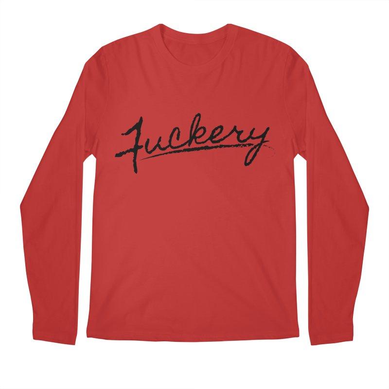 Fancy Fuckery (Black Text) Men's Longsleeve T-Shirt by JBauerart's Artist Shop