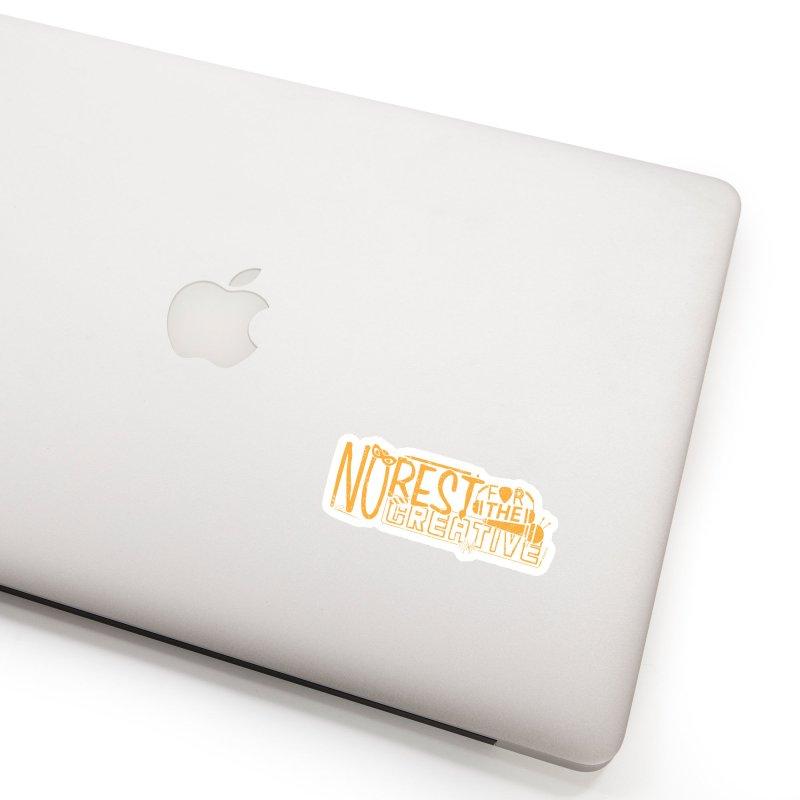 The Creative Do Not Rest (Orange/Yellow) Accessories Sticker by JBauerart's Artist Shop