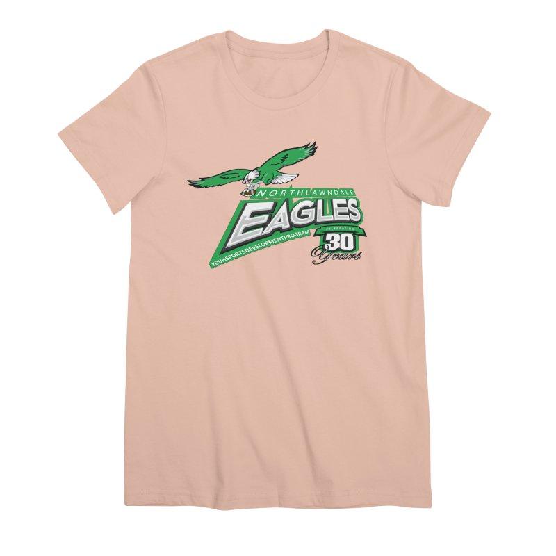 North Lawndale Eagles 30 Year Anniversary Women's Premium T-Shirt by J. Brantley Design Shop