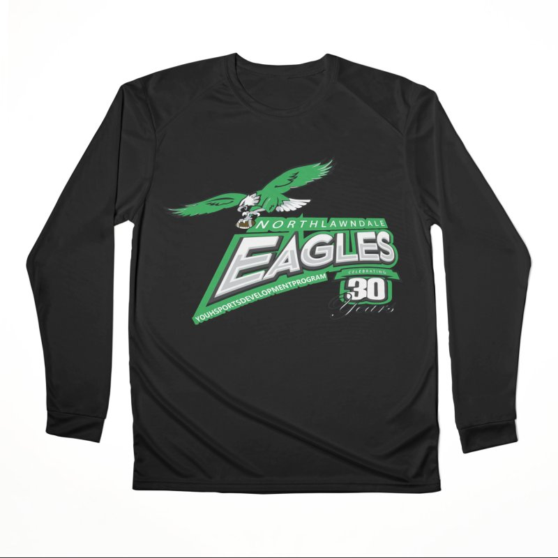 North Lawndale Eagles 30 Year Anniversary Women's Performance Unisex Longsleeve T-Shirt by J. Brantley Design Shop