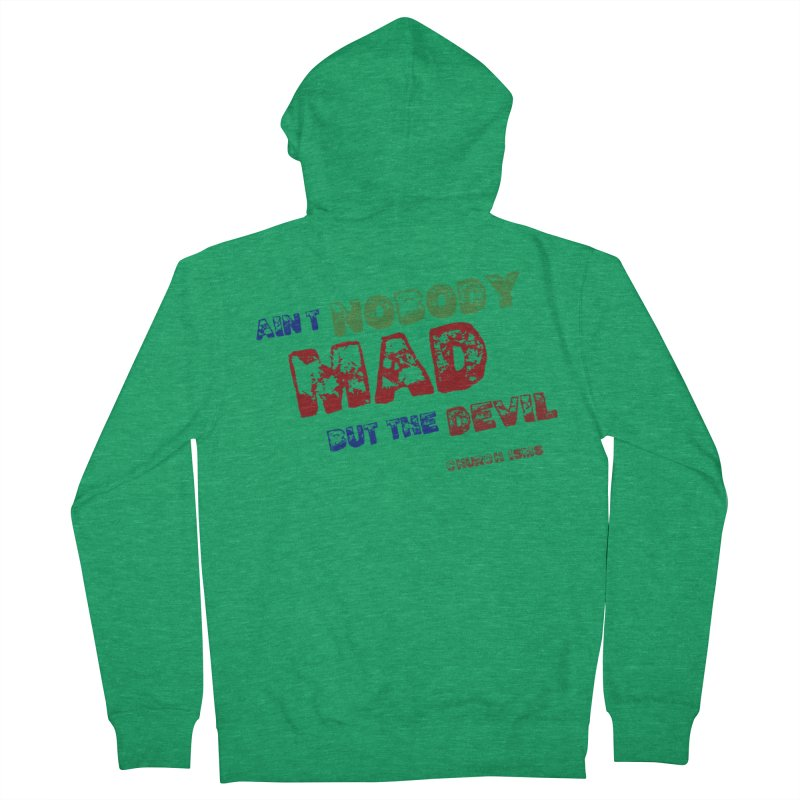 AINT NOBODY MAD Women's Zip-Up Hoody by J. Brantley Design Shop