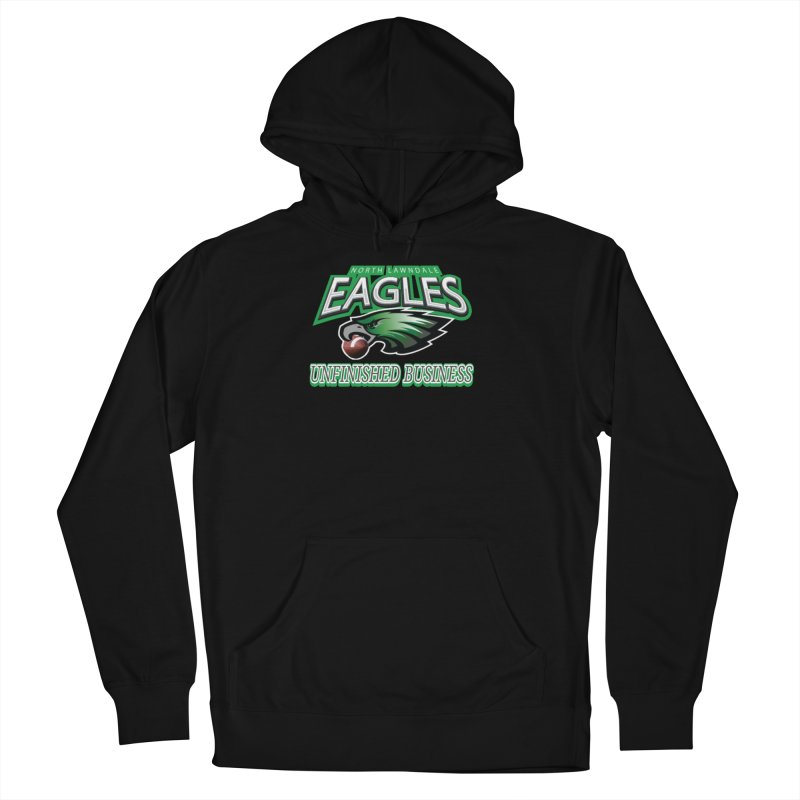 North Lawndale Eagles Unfinished Business Men's French Terry Pullover Hoody by J. Brantley Design Shop