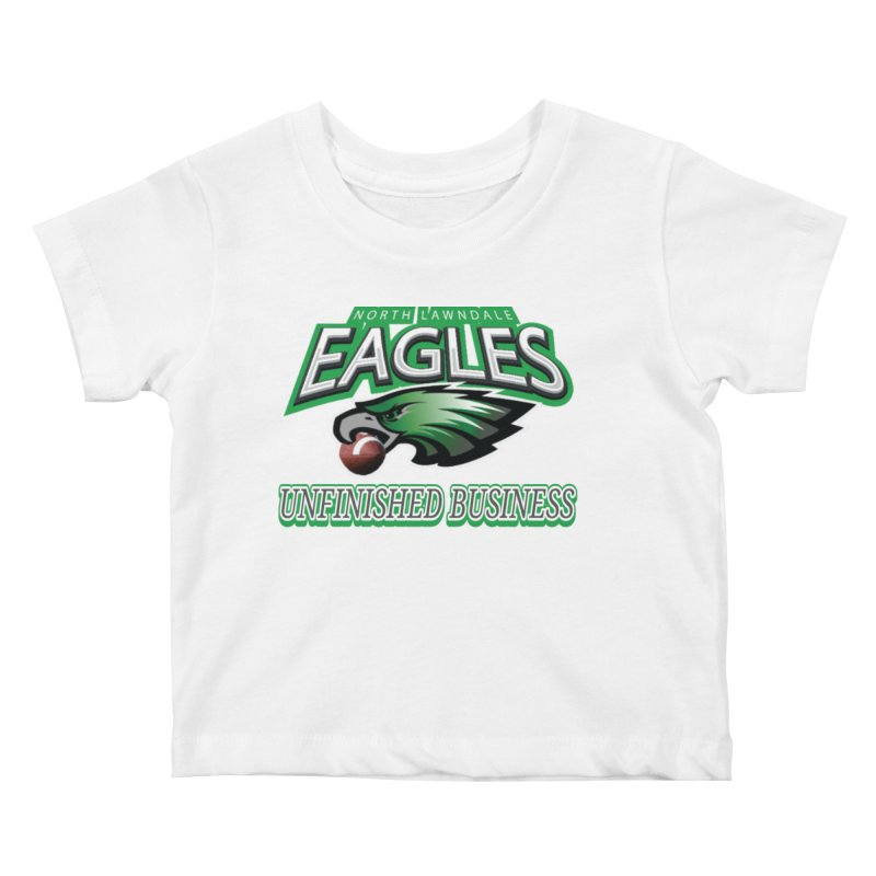 North Lawndale Eagles Unfinished Business Kids Baby T-Shirt by J. Brantley Design Shop