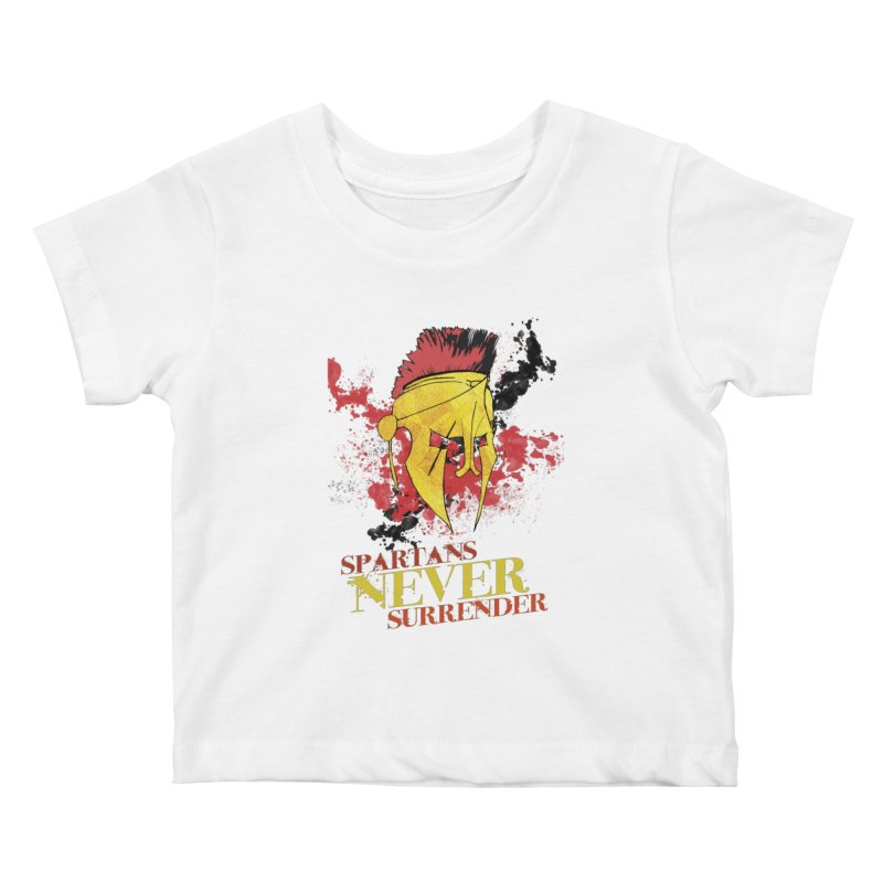 Spartans NEVER surrender Kids Baby T-Shirt by JMBlaster's Artist Shop