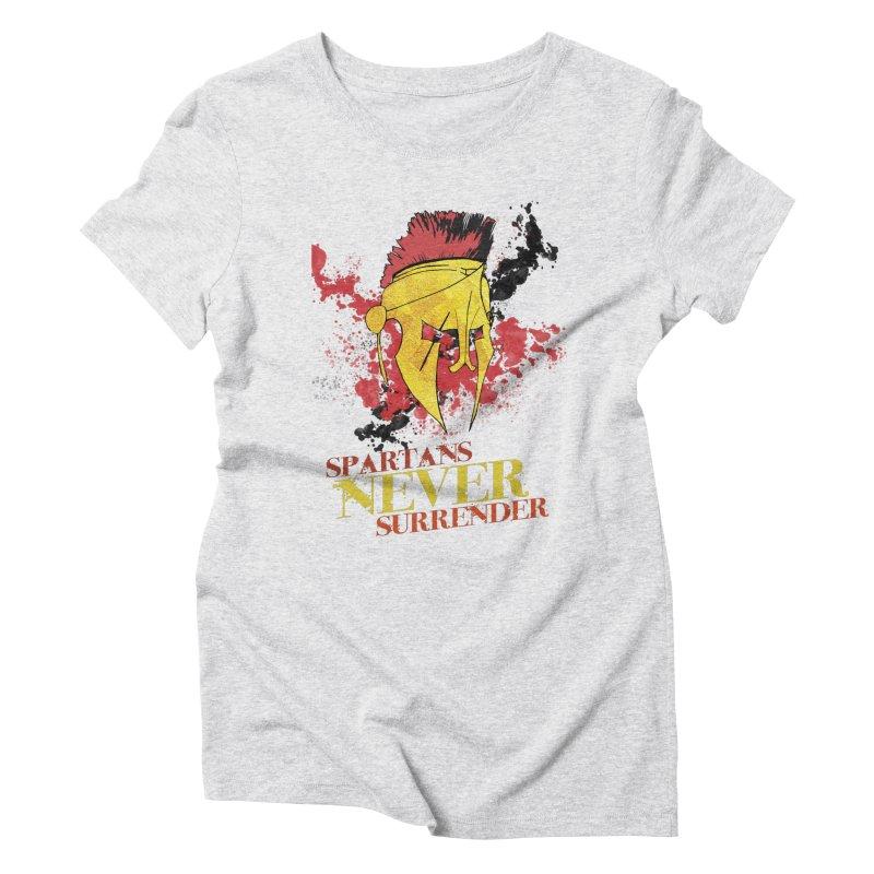 Spartans NEVER surrender Women's Triblend T-Shirt by JMBlaster's Artist Shop