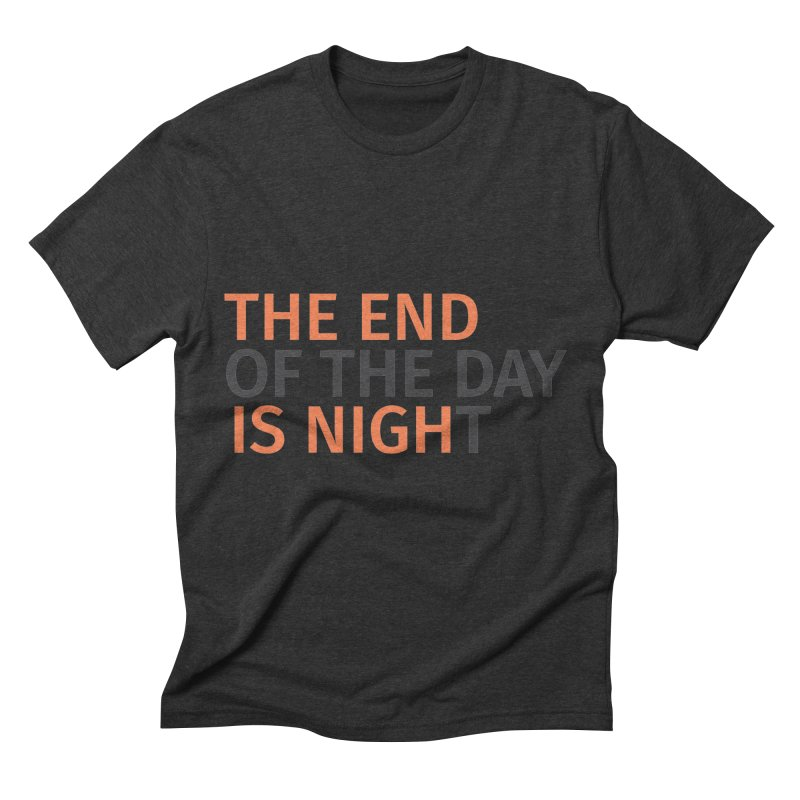 The End is Nigh...t Men's Triblend T-shirt by Jac=Jake