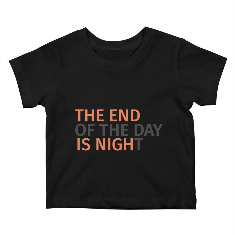 The End is Nigh...t Kids Baby T-Shirt by Jac=Jake