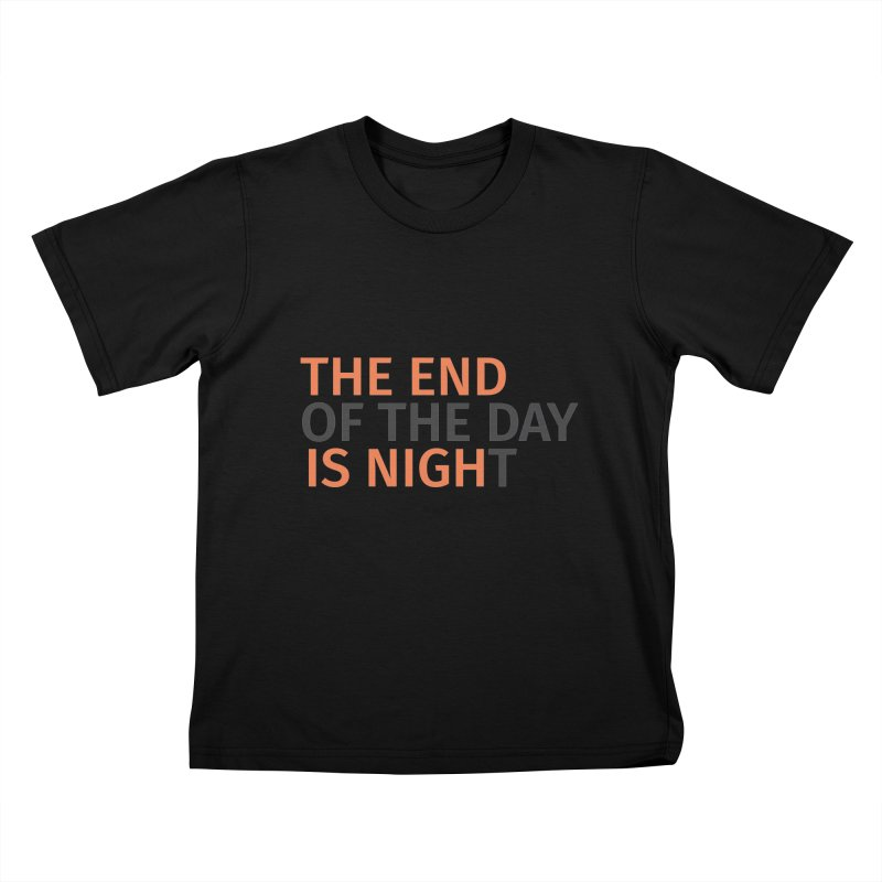 The End is Nigh...t Kids T-shirt by Jac=Jake