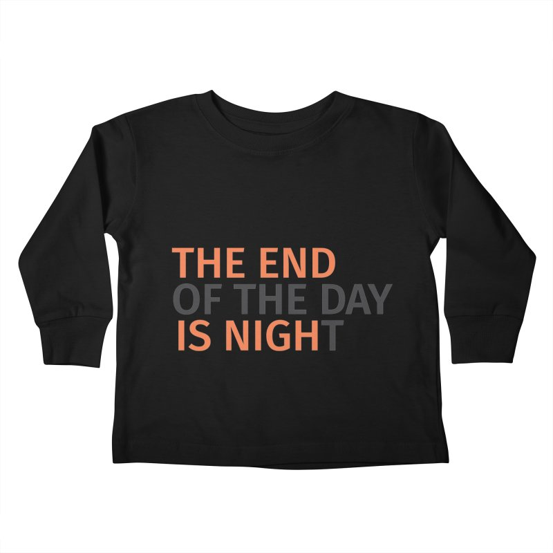 The End is Nigh...t Kids Toddler Longsleeve T-Shirt by Jac=Jake