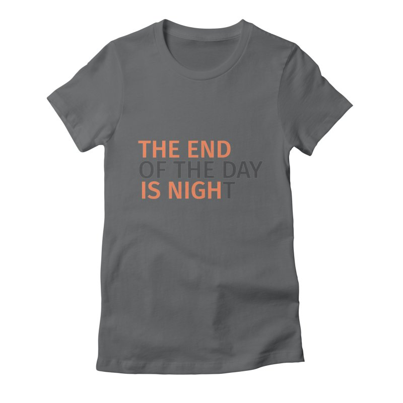 The End is Nigh...t Women's Fitted T-Shirt by Jac=Jake