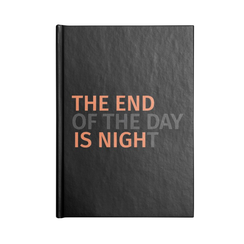 The End is Nigh...t Accessories Notebook by Jac=Jake