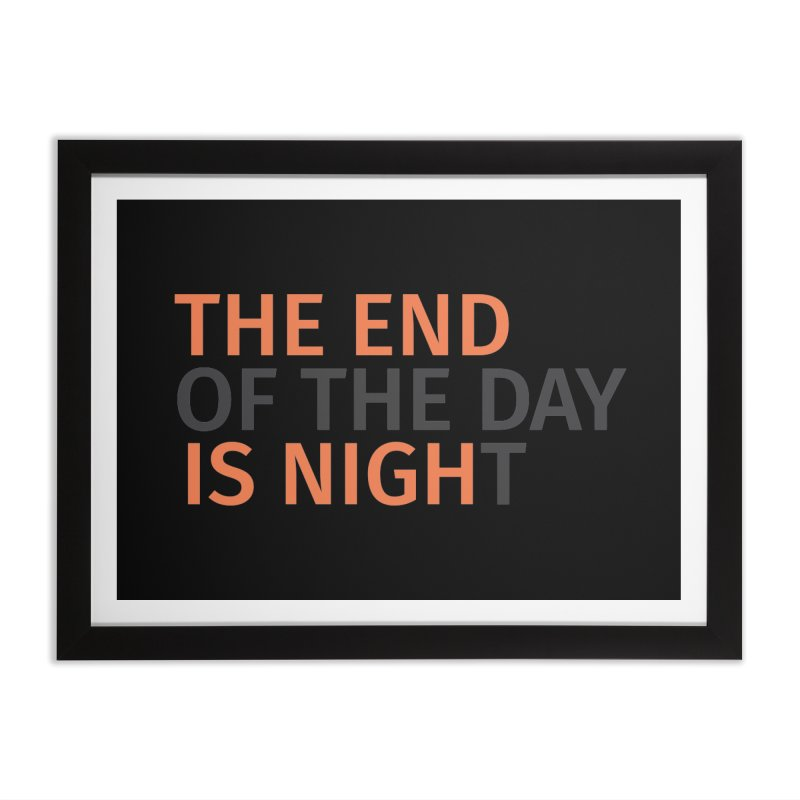 The End is Nigh...t Home Framed Fine Art Print by Jac=Jake