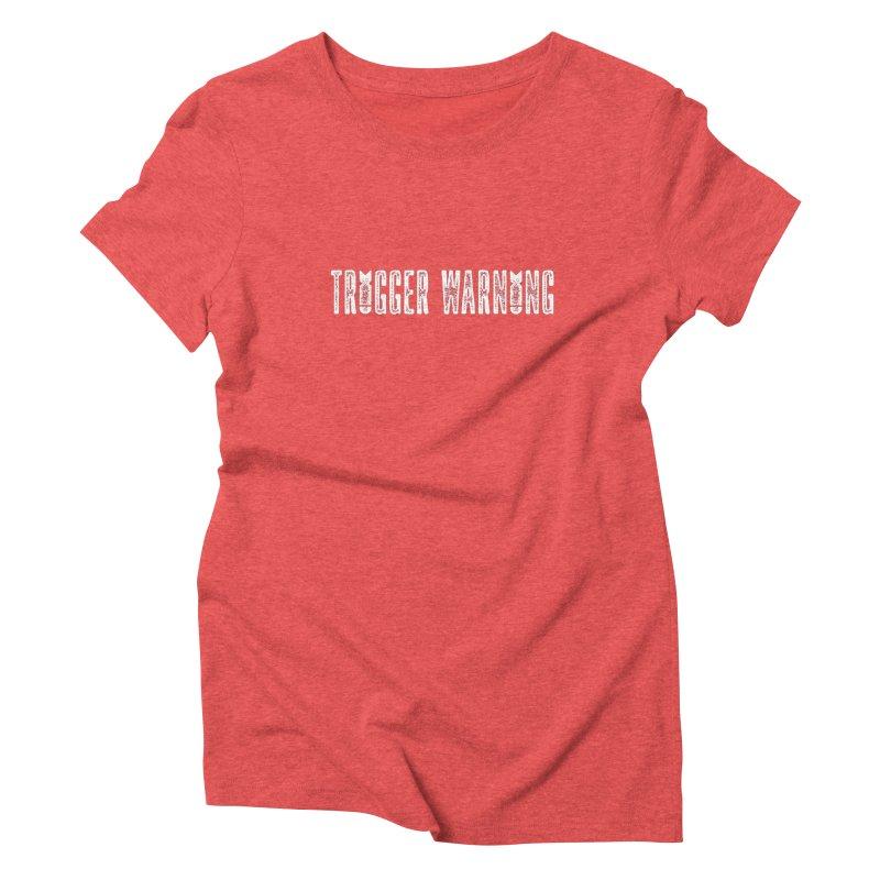Trigger Warning: A friendly PSA Women's Triblend T-Shirt by Jac=Jake