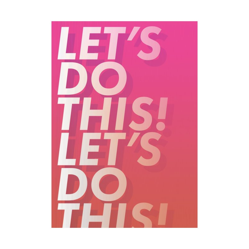 Let's do this! by JackHeathcote's Artist Shop