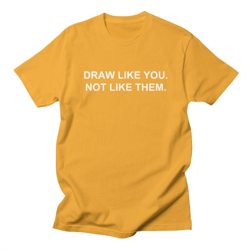 Draw Like You Men's T-Shirt by Jason Copland's Artist Shop