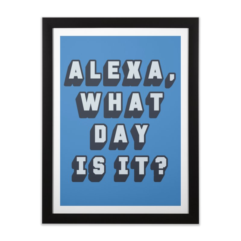 What Day Is It Home Framed Fine Art Print by Jason Lloyd Art