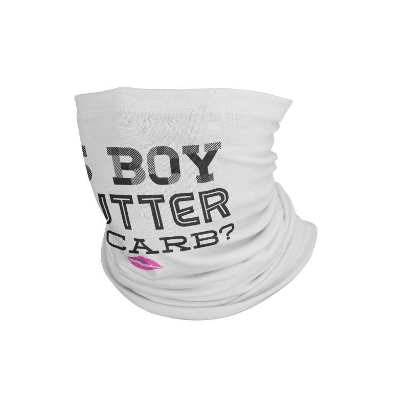 Boy Butter Accessories Neck Gaiter by Jason Lloyd Art
