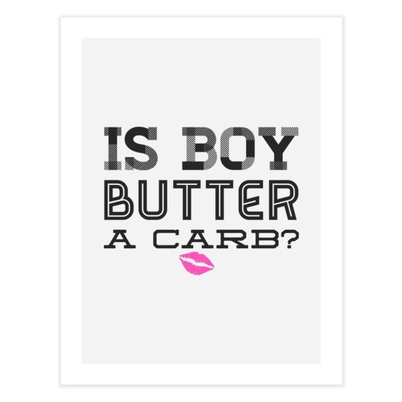 Boy Butter Home Fine Art Print by Jason Lloyd Art