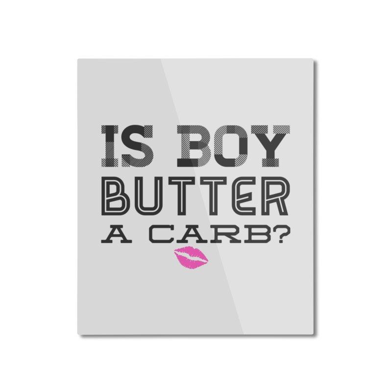 Boy Butter Home Mounted Aluminum Print by Jason Lloyd Art