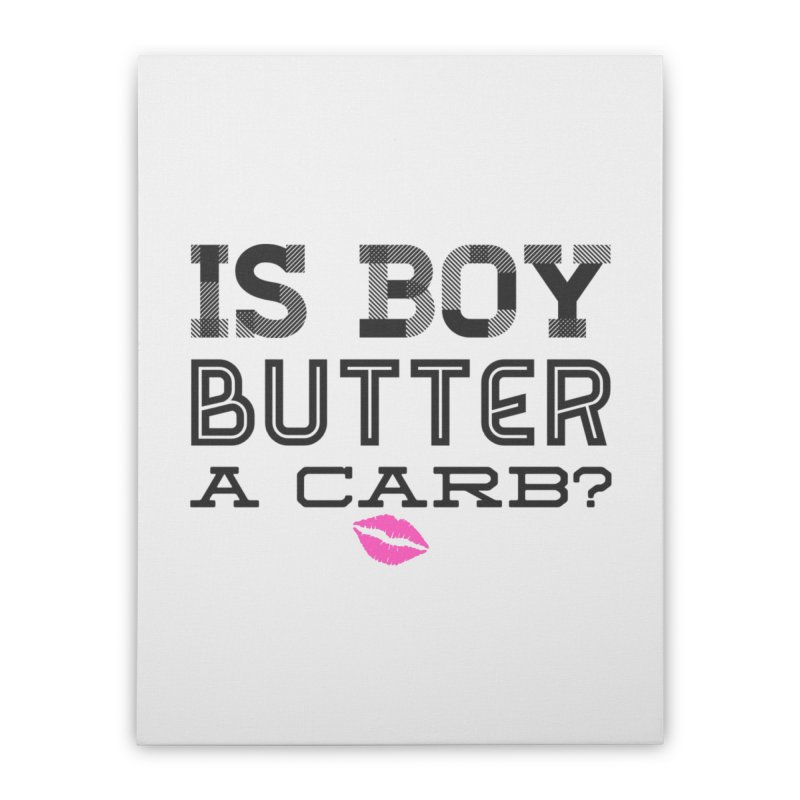 Boy Butter Home Stretched Canvas by Jason Lloyd Art
