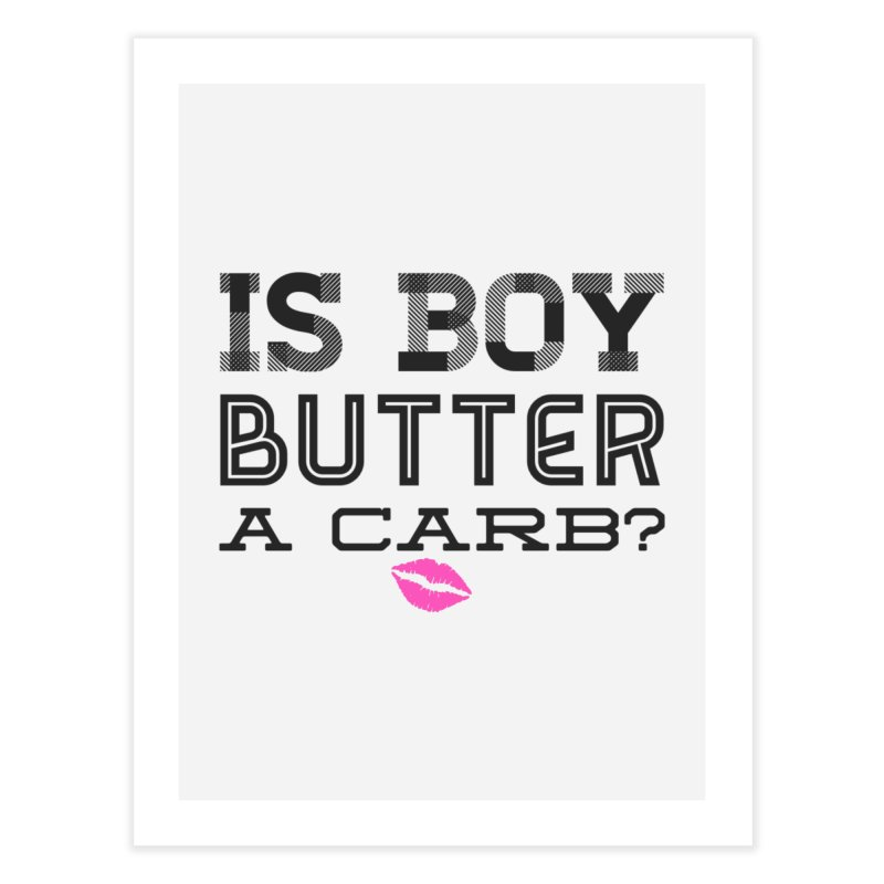 Boy Butter Home Fine Art Print by Jason Lloyd Art