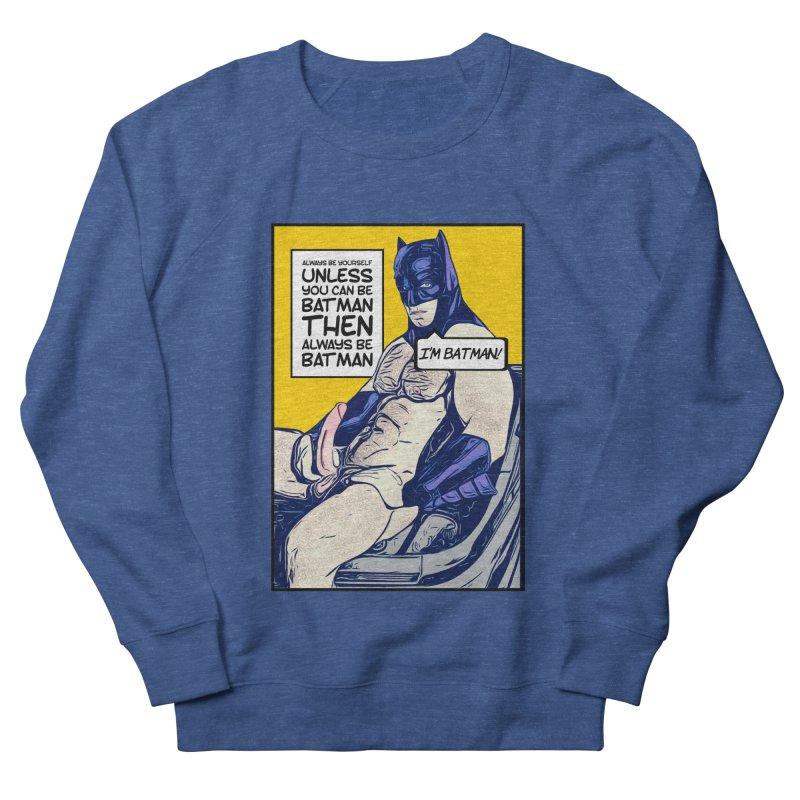 Be yourself... Unless Men's Sweatshirt by Jason Lloyd Art