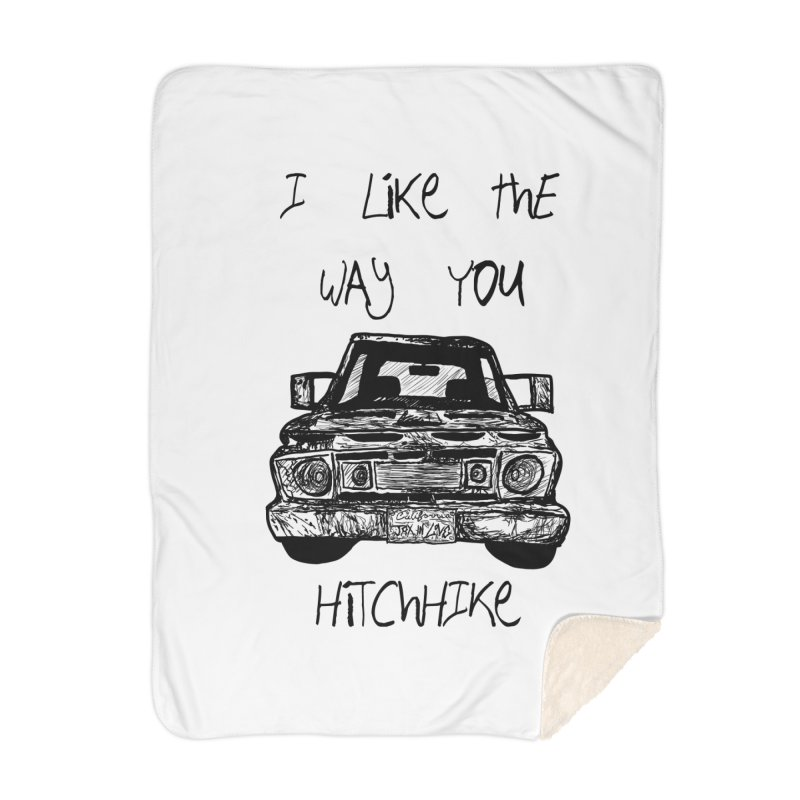 I Like The Way You Hitchhike - JAX IN LOVE Home Blanket by Cyclamen Films Merchandise