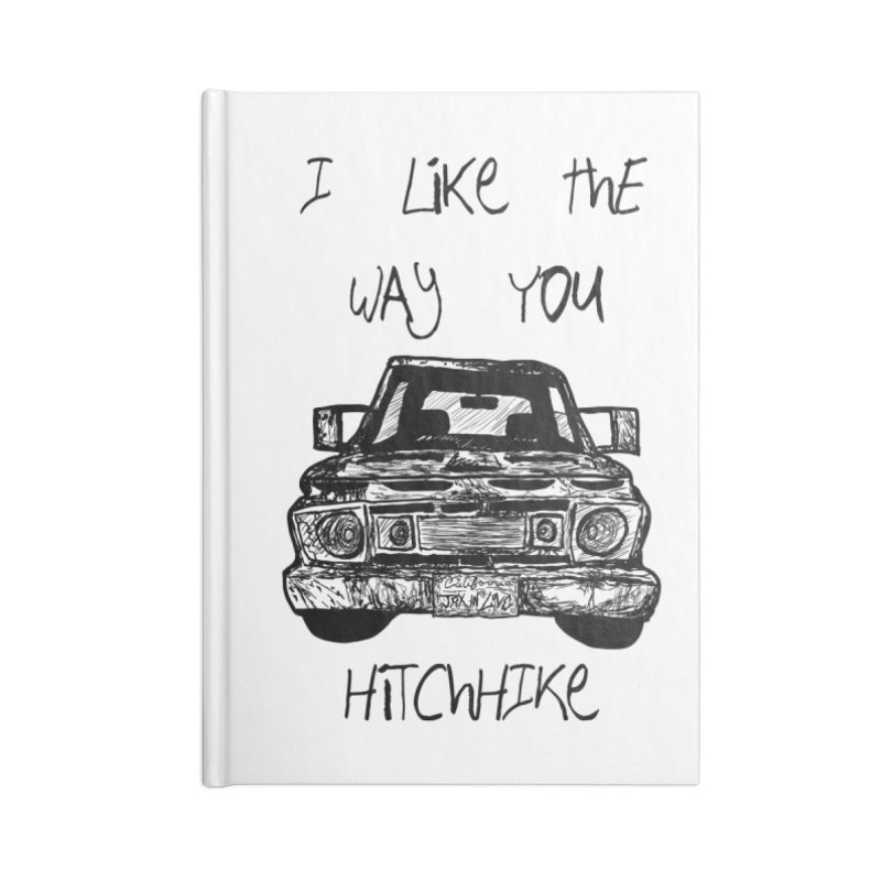 I Like The Way You Hitchhike - JAX IN LOVE Accessories Blank Journal Notebook by Cyclamen Films Merchandise