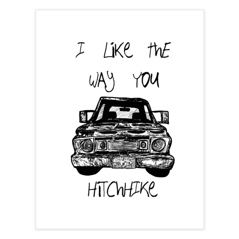 I Like The Way You Hitchhike - JAX IN LOVE Home Fine Art Print by Cyclamen Films Merchandise