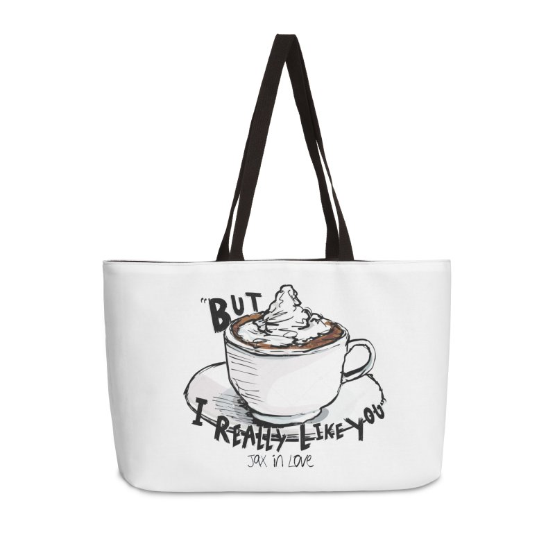 But I Really Like You - JAX IN LOVE Accessories Weekender Bag Bag by Cyclamen Films Merchandise