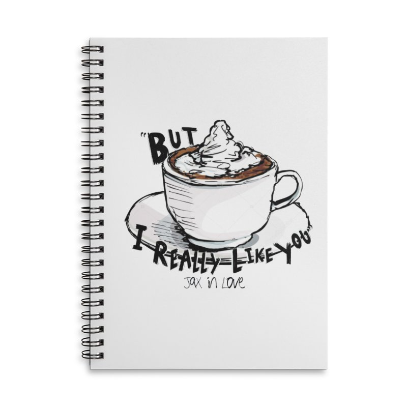 But I Really Like You - JAX IN LOVE Accessories Lined Spiral Notebook by Cyclamen Films Merchandise