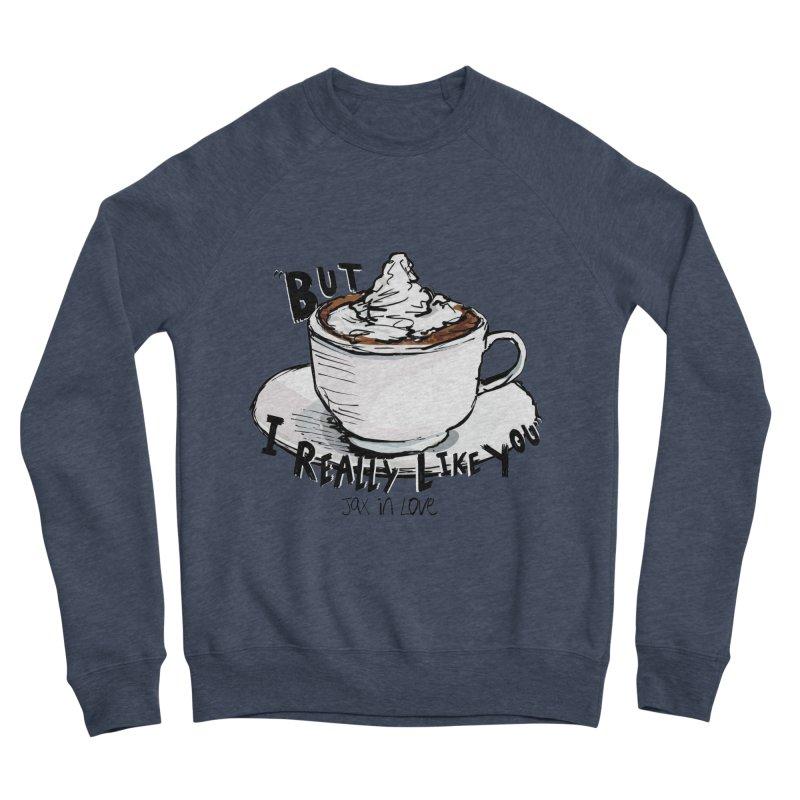 But I Really Like You - JAX IN LOVE Men's Sponge Fleece Sweatshirt by Cyclamen Films Merchandise