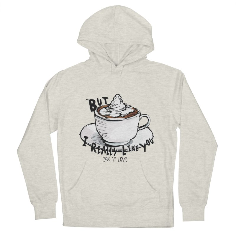 But I Really Like You - JAX IN LOVE Men's French Terry Pullover Hoody by Cyclamen Films Merchandise